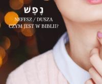Czym jest nefesz (dusza) w Biblii