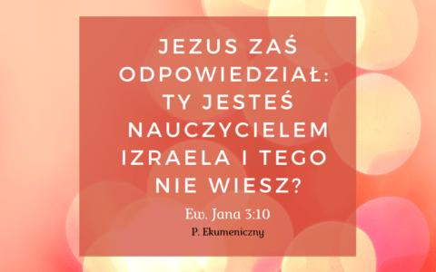 tekst: Ewangelia Jana 3:10 [komentarze]