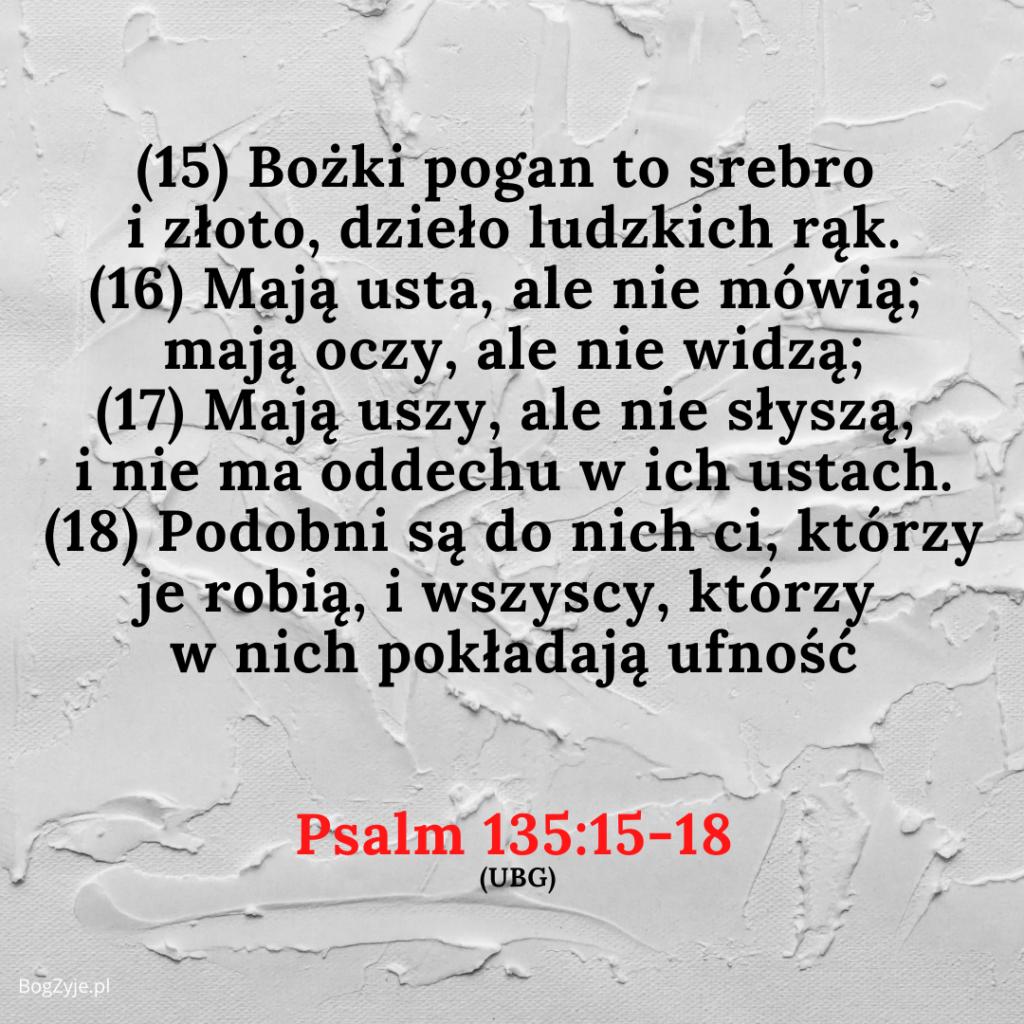 """Psalm 135:15-18 / tekst: Bożki współczesnego świata, czyli """"jesteś tym, w co wierzysz"""""""