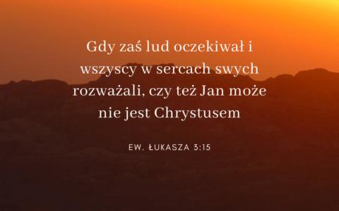 Ewangelia Łukasza 3:15 [komentarze]