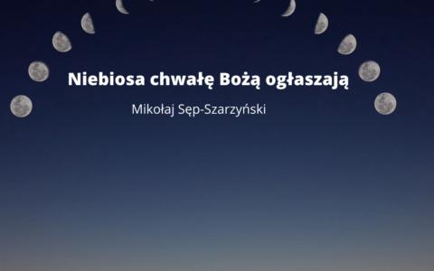 """Mikołaj Sęp-Szarzyński i """"Niebiosa chwałę Bożą ogłaszają"""" (parafraza Psalmu 19)"""