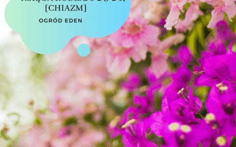 Księga Rodzaju 2:5-2:17 [chiazm]. Ogród Eden