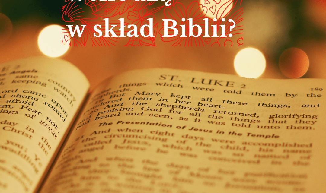 Jakie księgi wchodzą w skład Biblii