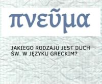 Jakiego rodzaju jest Duch Św. w języku greckim_