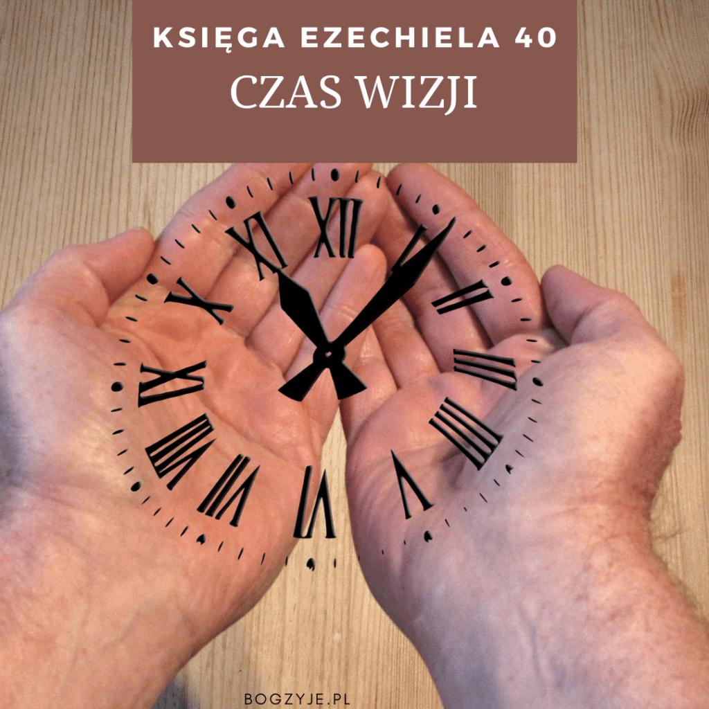 Czas wizji Świątyni Ezechiela (rozdział 40.)