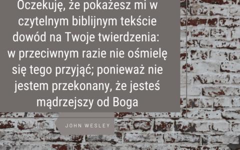 Biblia: przesąd z epoki brązu czy Słowa Boga? / John Wesley